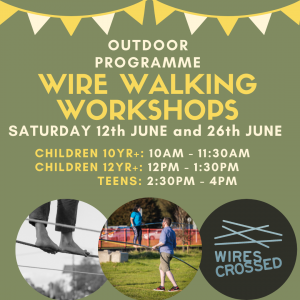 Wire Walking Sat 12 and 26 June