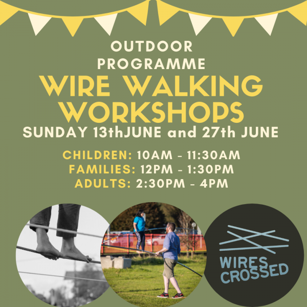Wire Walking on Sun 13 and 27 June